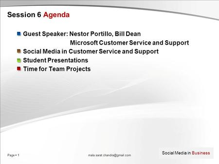 Page  1 Social Media in Business Session 6 Agenda Guest Speaker: Nestor Portillo, Bill Dean Microsoft Customer Service and Support Social Media in Customer.