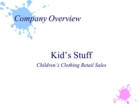 Company Overview Kid's Stuff Children's Clothing Retail Sales.