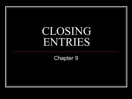 CLOSING ENTRIES Chapter 9. Close Sales INCOME SUMMARY Sales JOURNAL ENTRY Nov. 20Salesxxx Income Summaryxxx Normal Balance Decrease OEIncrease OE.