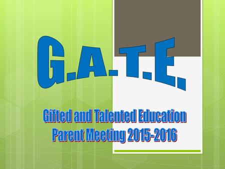 "What is GATE? ""Gifted and Talented Education"" The term ""gifted and talented"" in general means a child or youth who performs at or shows the potential."
