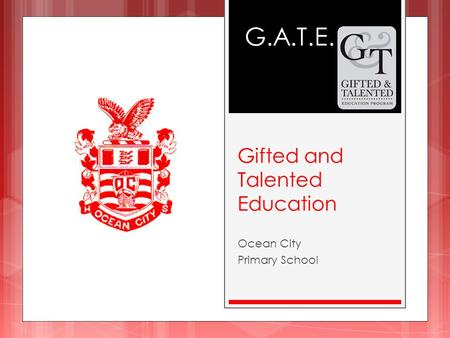 Gifted and Talented Education Ocean City Primary School G.A.T.E.