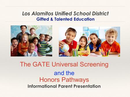 The GATE Universal Screening