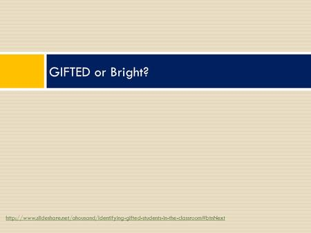 GIFTED or Bright?