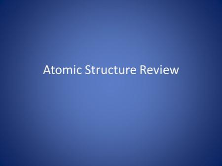 Atomic Structure Review. Who first proposed an atomic theory based on scientific knowledge? 1.John Dalton 2.Neils Bohr 3.Ernest Rutherford 4.JJ Thomson.