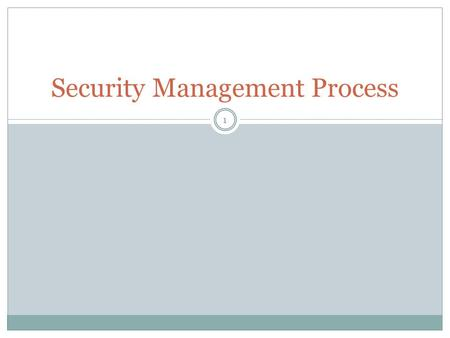 Security Management Process 1. six-stage security operations model 2 In large networks, the potential for attacks exists at multiple points. It is suggested.