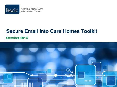 Secure Email into Care Homes Toolkit October 2015.