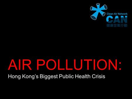 AIR POLLUTION: Hong Kong's Biggest Public Health Crisis.