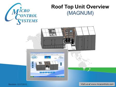 Roof Top Unit Overview (MAGNUM) Visit us at www.mcscontrols.com Revision- 12/17/2015.