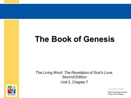The Book of Genesis The Living Word: The Revelation of God's Love, Second Edition Unit 3, Chapter 7 Document#: TX004685.