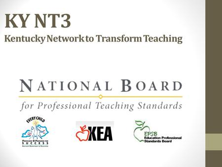 KY NT3 Kentucky Network to Transform Teaching. KYNT3 is funded by a US Department of Education Supporting Effective Educator Development (SEED) grant.