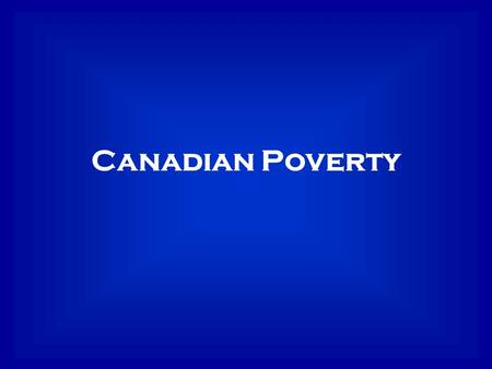 Canadian Poverty. Canada according to the UN is one of the most 'Livable' countries in the world. Canada ranks high in Education, Longevity, Energy and.