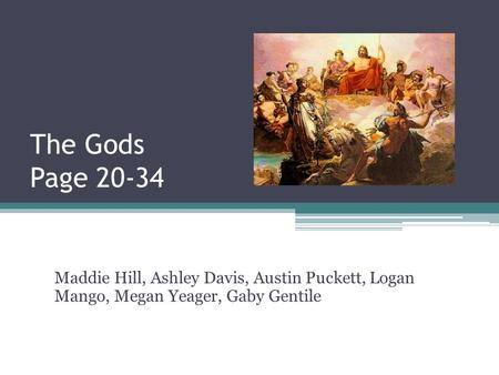The Gods Page 20-34 Maddie Hill, Ashley Davis, Austin Puckett, Logan Mango, Megan Yeager, Gaby Gentile.