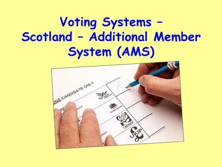 Voting Systems – Scotland – Additional Member System (AMS)