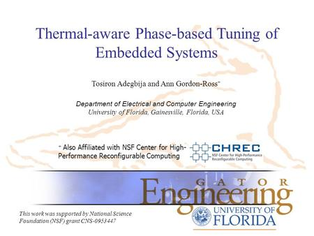 Thermal-aware Phase-based Tuning of Embedded Systems + Also Affiliated with NSF Center for High- Performance Reconfigurable Computing This work was supported.