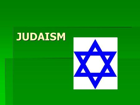 JUDAISM. Origin/History  The descendants of Abraham (c. 1900 BCE)  God's covenant: Jews are God's chosen people  Settled in Canaan (modern-day Israel)