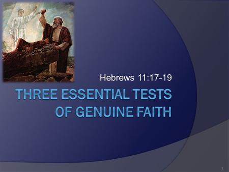 Three Essential tests of genuine Faith
