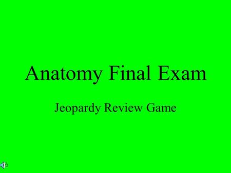 Anatomy Final Exam Jeopardy Review Game. 200 300 400 500 100 200 300 400 500 100 200 300 400 500 100 200 300 400 500 100 200 300 400 500 Introduction.
