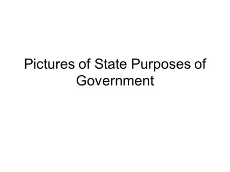 Pictures of State Purposes of Government. State Police.