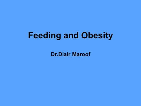 Feeding and Obesity Dr.Dlair Maroof. Feeding Stretch receptors in the stomach activate sensory afferent pathways in the vagus nerve and inhibit food intake.