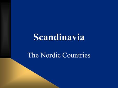 Scandinavia The Nordic Countries. Certain materials are included under the fair use exemption of the U.S. Copyright Law and have been prepared according.
