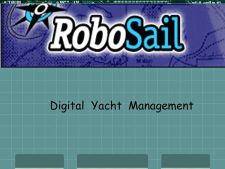 Digital Yacht Management Products for Cruising  Intelligent Pilot  Navigator  Skipper.