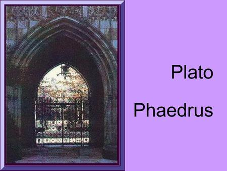 Plato Phaedrus. treats a range of important philosophical issues – metaphysics—a branch of philosophy that deals in fundamental questions and concepts: