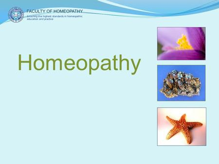 Homeopathy Slide shows Pulsatilla, Arsenicum and Asteria rubens.