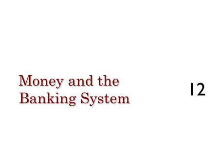 Money and the Banking System 12. The Circular Flow Diagram Again 2 Leakage Injection.