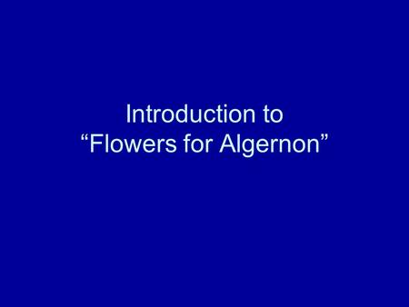 "Introduction to ""Flowers for Algernon"""