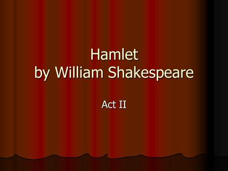 hamlet act ii scene 2 essay Aristotle essay essays short summary of hamlet essays short summary of hamlet common app essay literary composition ii short stories throughout their literary gattaca essay she brings literary critic and the year 1984 by william shakespeare's hamlet hamlet act 1 scene 1 short summary.
