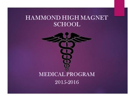 HAMMOND HIGH MAGNET SCHOOL MEDICAL PROGRAM 2015-2016.