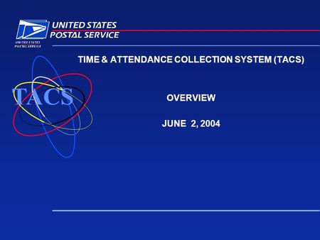 TIME & ATTENDANCE COLLECTION SYSTEM (TACS) OVERVIEW JUNE 2, 2004 TACS.