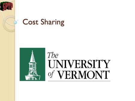 Cost Sharing. Objectives Review roles and responsibilities Facilitate pro-active, continuous monitoring of cost share commitments Review Cost Share Summary.