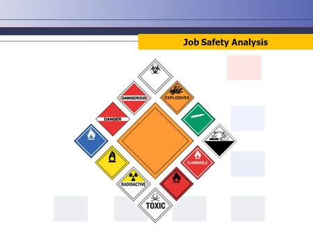 Job Safety Analysis. Course Outline – Job Safety Analysis 1.Why use the JSA/Succeed Process? 2.Example Projects 3.Using the Job Safety Analysis 4.Steps.
