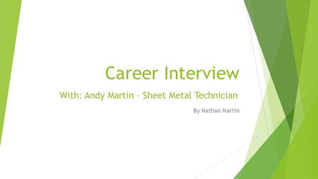 Career Interview By Nathan Martin With: Andy Martin – Sheet Metal Technician.