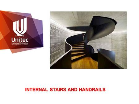 INTERNAL STAIRS AND HANDRAILS Construction Systems 1.