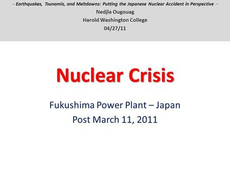 Fukushima Power Plant – Japan Post March 11, 2011