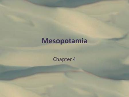 Mesopotamia Chapter 4.