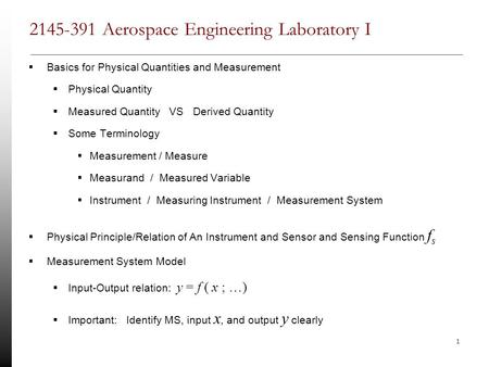 1 2145-391 Aerospace Engineering Laboratory I  Basics for Physical Quantities and Measurement  Physical Quantity  Measured Quantity VS Derived Quantity.