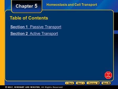 Homeostasis and Cell Transport Chapter 5 Table of Contents Section 1 Passive Transport Section 2 Active Transport.