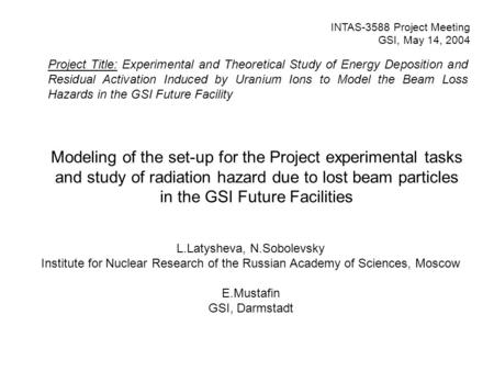 Modeling of the set-up for the Project experimental tasks and study of radiation hazard due to lost beam particles in the GSI Future Facilities INTAS-3588.