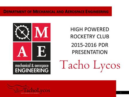 D EPARTMENT OF M ECHANICAL AND A EROSPACE E NGINEERING HIGH POWERED ROCKETRY CLUB 2015-2016 PDR PRESENTATION 1.