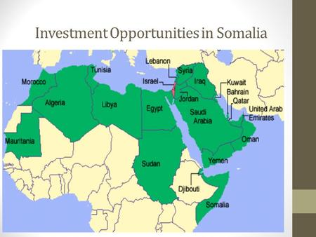 Investment Opportunities in Somalia. Somalia, in spite of the many years of conflict, has maintained an informal economy largely based on the export of.