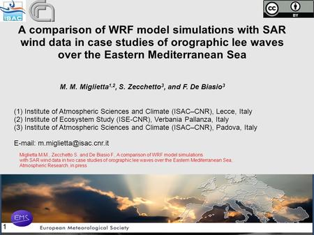 A comparison of WRF model simulations with SAR wind data in case studies of orographic lee waves over the Eastern Mediterranean Sea M. M. Miglietta1,2,