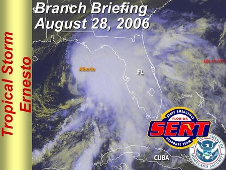 Tropical Storm Ernesto Branch Briefing August 28, 2006.