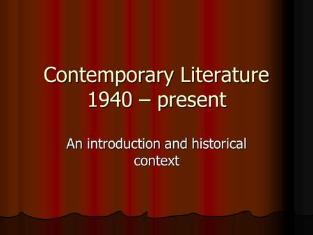 Contemporary Literature 1940 – present