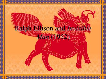 Ralph Ellison and Invisible Man (1952). Theme  Dantesque journey from the South to the North  Quoted from 《美国文学研究评论选下册》, p346: The nameless hero is.