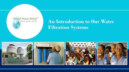 An Introduction to Our Water Filtration Systems. Where Do We Work? 4,078 Students The Dominican Republic Haiti 9 Schools 8,803 Students 10 Schools.
