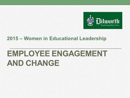 EMPLOYEE ENGAGEMENT AND Change