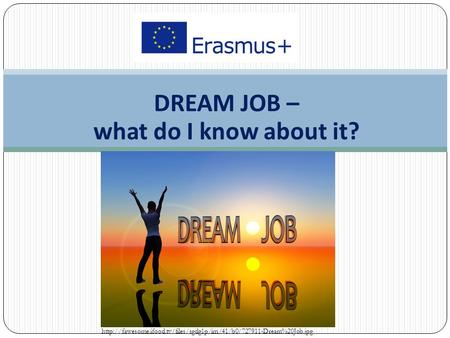 DREAM JOB – what do I know about it?